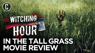 In the Tall Grass Movie Review - The Witching Hour