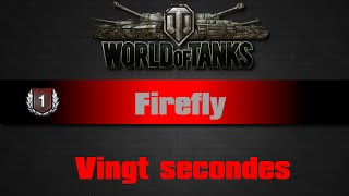World of Tanks - Firefly - Vingt secondes