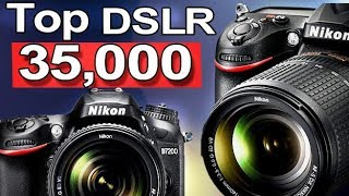 Best DSLR Cameras Under 35000 to 40000 in India ll Top DSLR Cameras in 2019