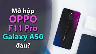 Mở hộp OPPO F11 Pro: Kế nhiệm OPPO F9