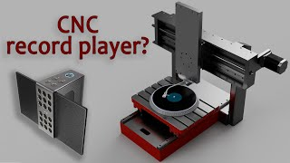 Can my CNC be a record player?