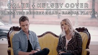Download Lagu Bless the Broken Road (by Rascal Flatts)  | Caleb and Kelsey Cover Gratis STAFABAND