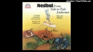 Oskar Nedbal : From Fairy Tale to Fairy Tale, Selections from the ballet (1907)