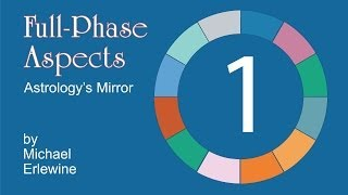 Astrology: Full-Phase Aspects (Easy Way to Look at a Chart)