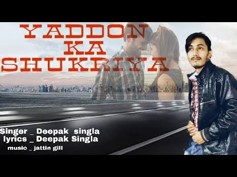 official teaser - Yaddon Ka Shukriya | Deepak Singla | New Hindi Song 2018