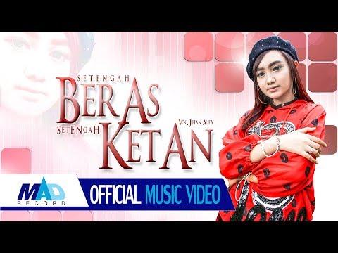 Download SETENGAH BERAS SETENGAH KETAN - JIHAN AUDY -    Mp4 baru