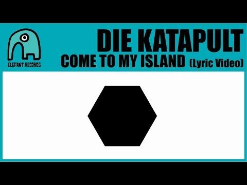 DIE KATAPULT - Come To My Island [Lyric Video]