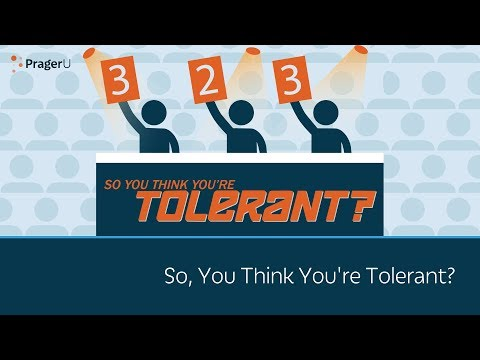 So, You Think You're Tolerant?