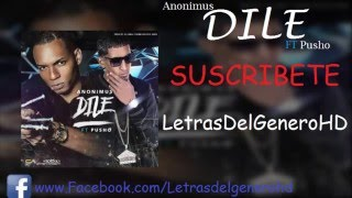 Anonimus Ft Pusho - Dile ( Letra ) ( Descarga )