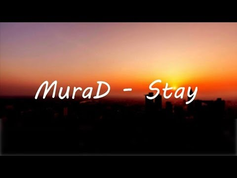 MuraD  - Stay (Official Video)