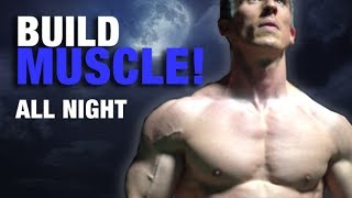 How to BUILD MUSCLE all day long (most screw this up!)