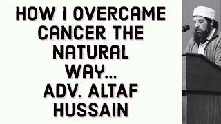 Video: How I beat Cancer the Natural Way - Altaf Hussain / Omar Baloch