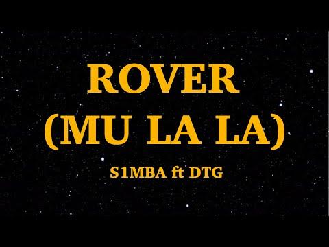S1mba Ft Dtg - Rover (mu La La) Lyrics We Are Lyrics