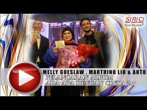 download lagu PELANCARAN ALBUM ADA APA DENGAN CINTA 2 - MELLY GOESLAW, MARTHINO LIO & ANTO HOED gratis