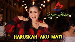 Download lagu Yeni Inka - Haruskah Aku Mati []