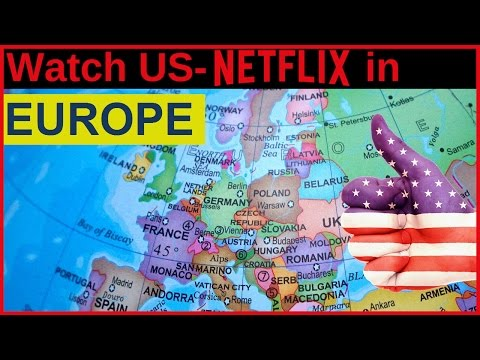 How to watch us netflix in europe free