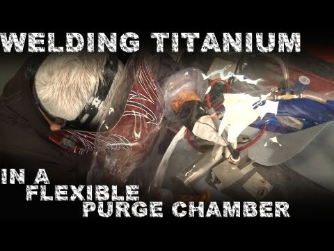 How to Weld Titanium in the Flexible Purge Chamber