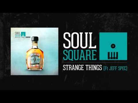 Soul Square - Strange Things (feat Jeff Spec)