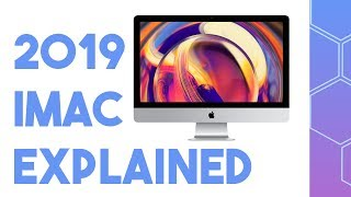 NEW 2019 iMacs explained! Pricing overview and should you buy one?