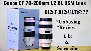 Canon EF 70-200mm f/2.8L USM Telephoto Lens | Unboxing | Review