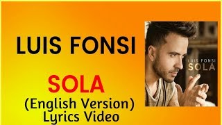 Sola English Version Luis Fonsi