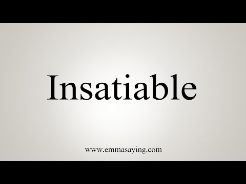 How To Pronounce Insatiable