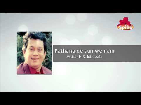 Pathana De Sun We Nam  by H. R. Jothipala - www.spiketv.lk