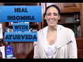 Heal Insomnia with Ayurveda | Ayurveda Answers | Balance Vata & Pitta