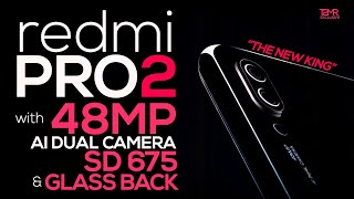 REDMI PRO 2 - THE NEW KING | 48MP Camera 😲 | Launch Date | Pricing | SD 675 | Glass Back