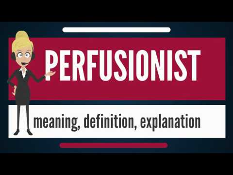 the definition and the professional practice of a perfusionist