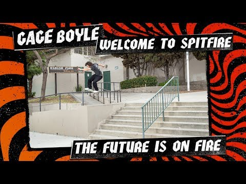 "Gage Boyle's ""Welcome to Spitfire"" Part"