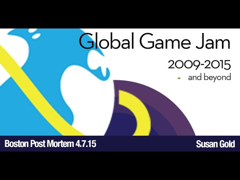 Boston Post Mortem: April  2015 Meeting – Susan Gold on the Global Game Jam: 2009 – 2015 and Beyond