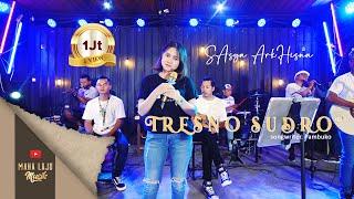 Download lagu TRESNO SUDRO - SASYA ARKHISNA ( MAHA LAJU MUSIK)