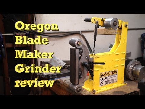 Knife Making - Oregon Blade Maker grinder review