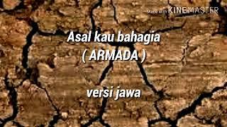 Asal kau bahagia( ARMADA ) versi jawa ( lirik & cover ) Balio karo mantanmu