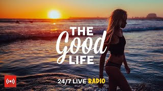 The Good Life Radio • 24/7 Live Radio | Best Relax House, Chillout, Study, Running, Gym, Happy