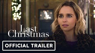 Last Christmas - Official Trailer (2019) Emilia Clarke, Henry Golding