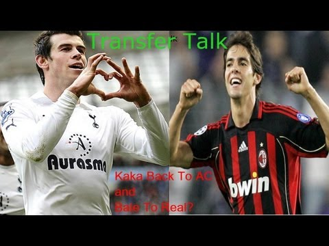 Transfer Talk | Kaka back to AC and Bale to Real Madrid?