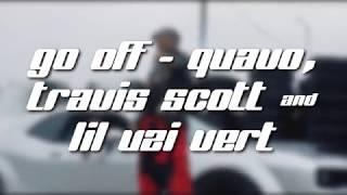 Go Off [Traduzione ITA] - Lil Uzi Vert, Quavo & Travis Scott
