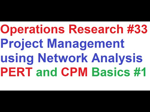 Operations Research Tutorial #33: Network Analysis  #1_PERT & CPM Basic Concepts