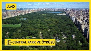 CENTRAL PARK ve ÖYKÜSÜ (Central Park &  History)  HD1080