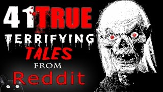 41 TRUE Scary HORROR Stories from REDDIT // Lets Not Meet (Vol. 1-10)