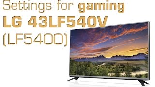 LG 43LF540V LF5400 settings for gaming