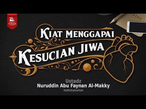 Kiat Menggapai Kesucian Hati | Ustadz Nuruddin Abu Faynan al-Makky حفظه الله