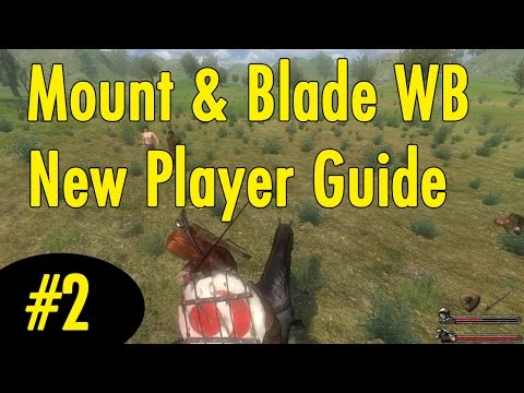 2. Moving Build Your Army - Mount and Blade Warband New Player Guide