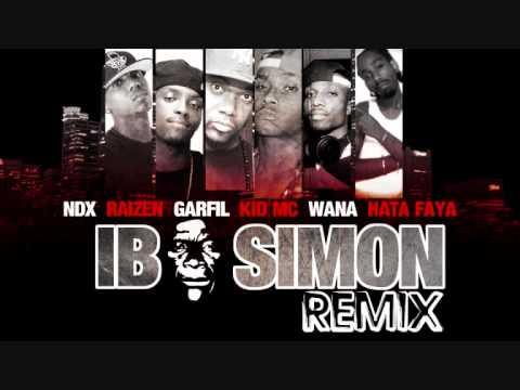 Garfil, Ndx, Kid Mc, Wana, Raizen, Hata Faya - Ib* Simon (RMX) Mars 2012