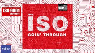 Goin' Through - ISO 9001 [Λίγο Λίγο] | Official Audio Release