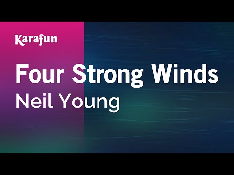 Karaoke Four Strong Winds - Neil Young *