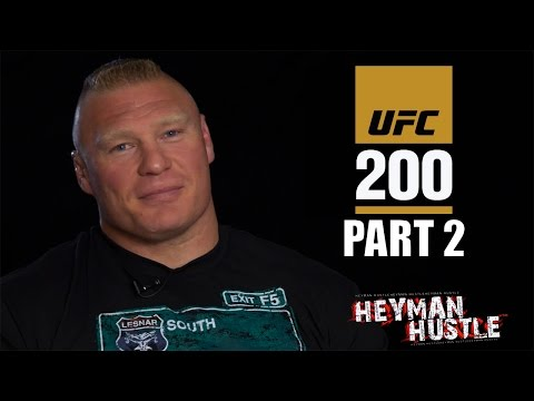 PART TWO - BROCK LESNAR OPENS UP TO PAUL HEYMAN ABOUT UFC 200