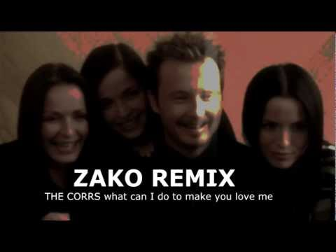 The Corrs remix 2012 (what can i do) Zako Remix